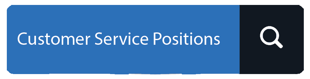 Customer Service Positions